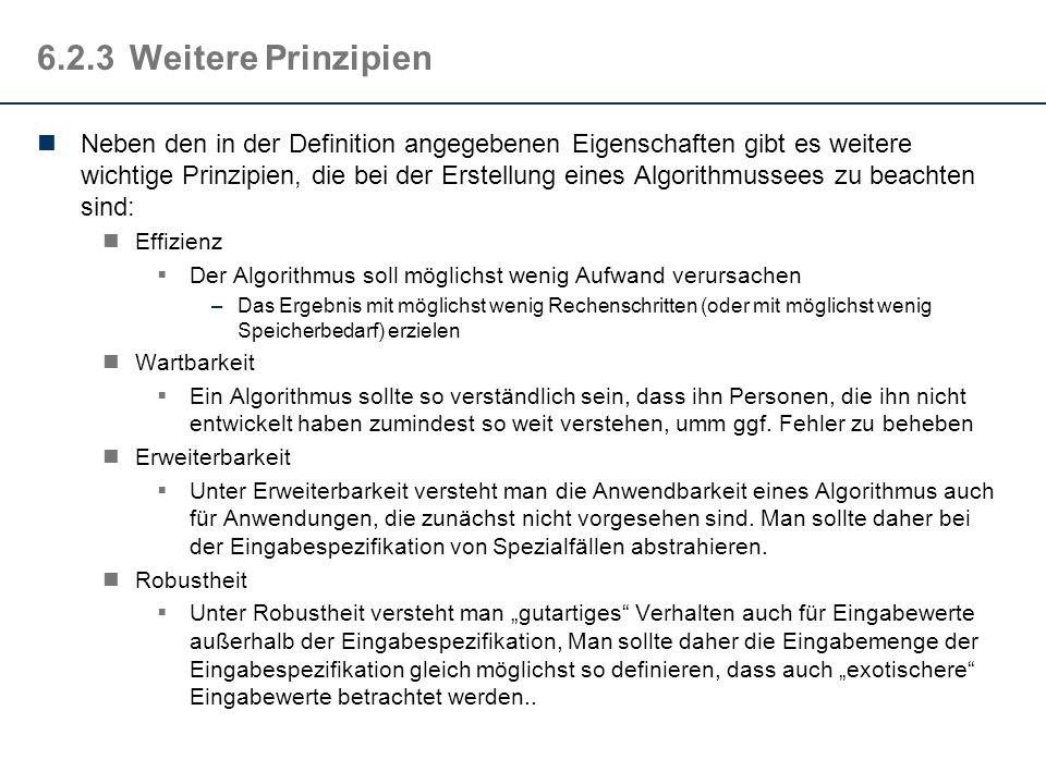 6.2.2Der Algorithmus: Definition Ein Algorithmus (algorithm) ist die Beschreibung eines Verfahrens, um aus gewissen Eingabegrößen bestimmte Ausgabegrö