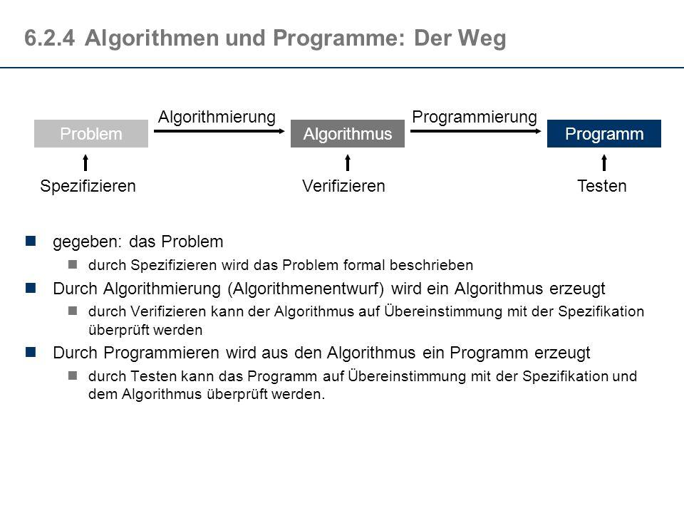 6.2.3Weitere Prinzipien Neben den in der Definition angegebenen Eigenschaften gibt es weitere wichtige Prinzipien, die bei der Erstellung eines Algori