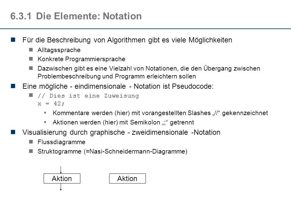 6.3.1Die Elemente: Aus dem Beispiel Zuweisungen Berechnungen Mathematische Grundoperationen komplexe Funktionen... Bedingte Ausführungen Schleife... V