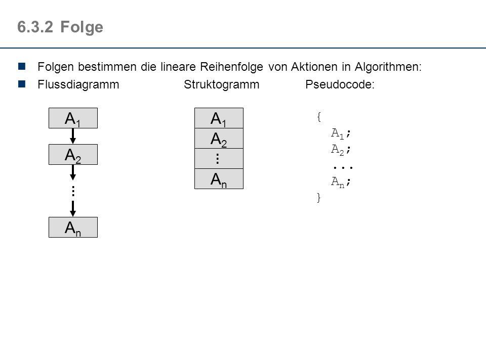 6.3.1Die Elemente: Kontrollelemente Die atomaren Elemente eines Algorithmussees können durch drei einfache Strukturierungsmethoden, den Kontrollelemen