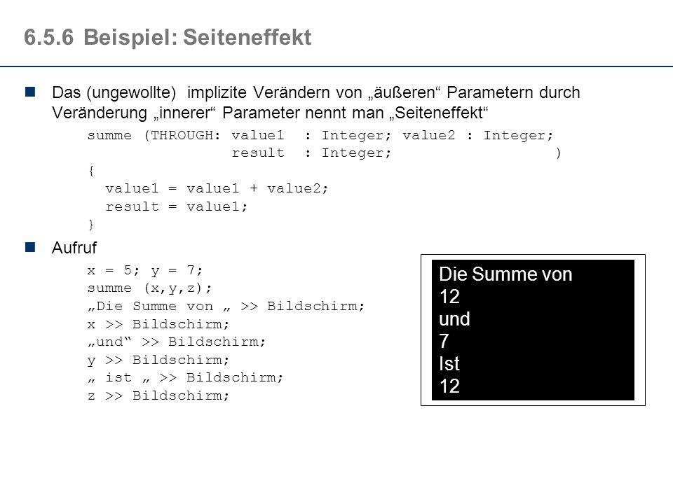 6.5.5Eigenschaften Jeder Block kann über einen Satz lokaler Variable verfügen, die außerhalb des Blockes nicht sichtbar sind Die Variablenbezeichner k