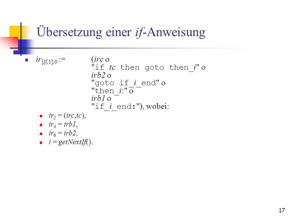 17 Übersetzung einer if-Anweisung ir [If,1],0 :=(irc