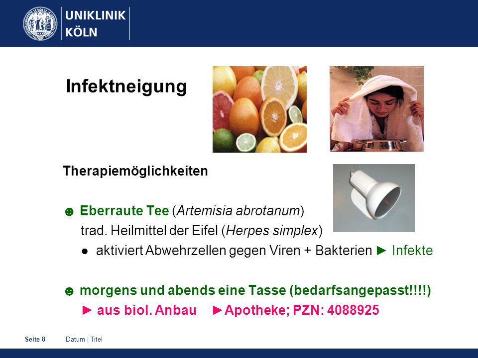 Datum | TitelSeite 8 Infektneigung Therapiemöglichkeiten Eberraute Tee (Artemisia abrotanum) trad. Heilmittel der Eifel (Herpes simplex) aktiviert Abw