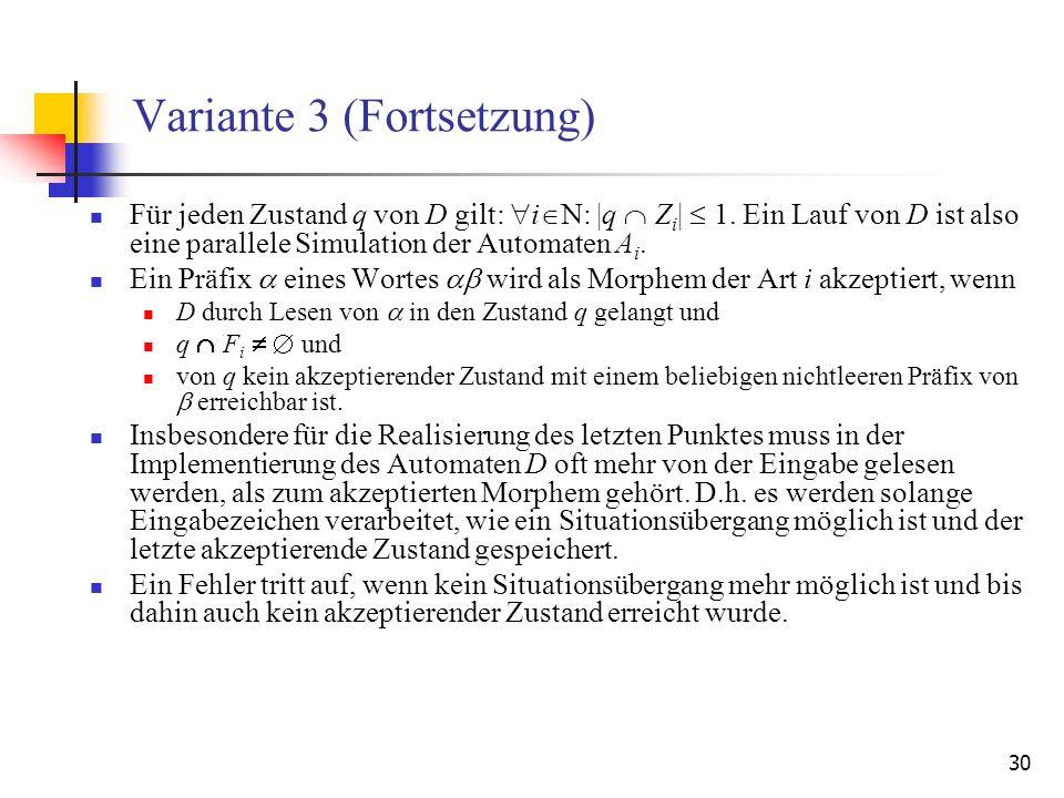 30 Variante 3 (Fortsetzung) Für jeden Zustand q von D gilt: i : |q Z i | 1.