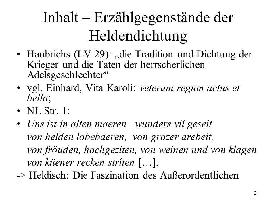 21 Inhalt – Erzählgegenstände der Heldendichtung Haubrichs (LV 29): die Tradition und Dichtung der Krieger und die Taten der herrscherlichen Adelsgesc