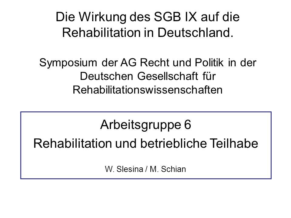 Die Wirkung des SGB IX auf die Rehabilitation in Deutschland. Symposium der AG Recht und Politik in der Deutschen Gesellschaft für Rehabilitationswiss