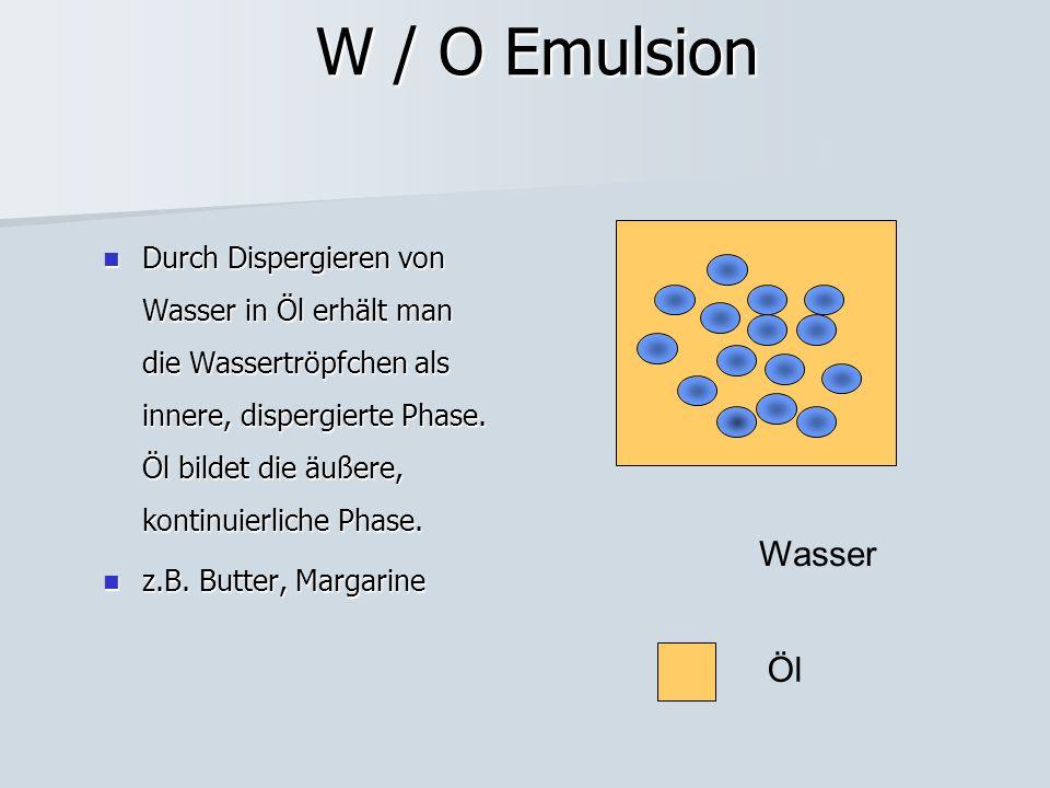 W / O Emulsion Durch Dispergieren von Wasser in Öl erhält man die Wassertröpfchen als innere, dispergierte Phase. Öl bildet die äußere, kontinuierlich