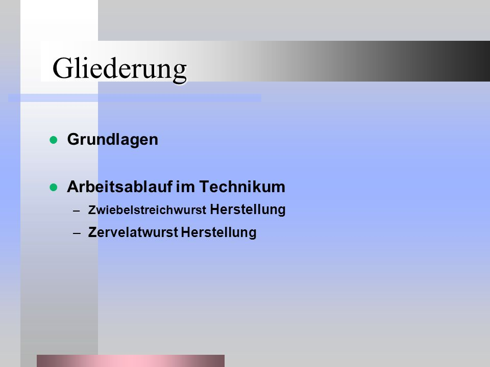 Rezeptur 1. Zwiebelmett –Wurst 2. Zervelatwurst