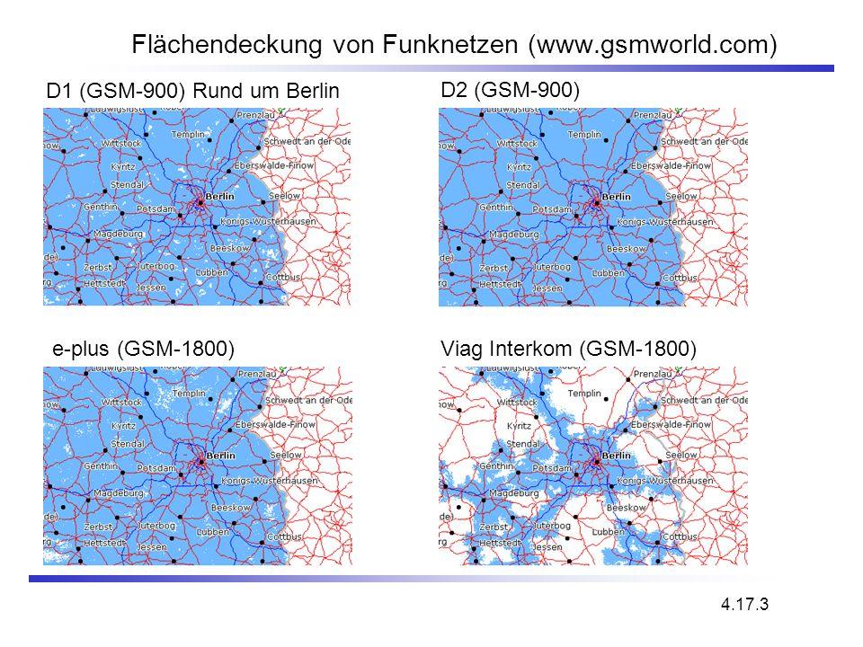 Flächendeckung von Funknetzen (www.gsmworld.com) e-plus (GSM-1800) D1 (GSM-900) Rund um Berlin 4.17.3 Viag Interkom (GSM-1800) D2 (GSM-900)