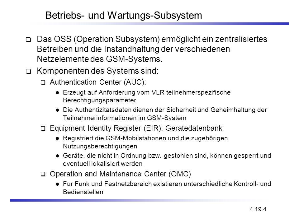 Betriebs- und Wartungs-Subsystem Das OSS (Operation Subsystem) ermöglicht ein zentralisiertes Betreiben und die Instandhaltung der verschiedenen Netze