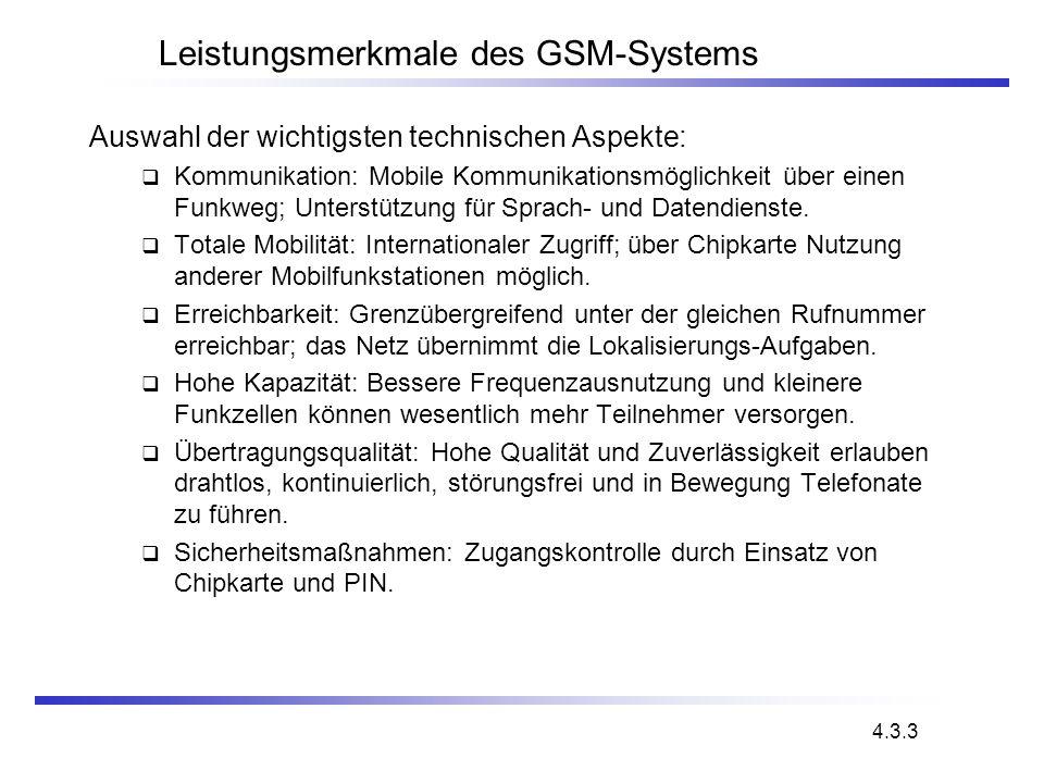 Leistungsmerkmale des GSM-Systems Auswahl der wichtigsten technischen Aspekte: Kommunikation: Mobile Kommunikationsmöglichkeit über einen Funkweg; Unt