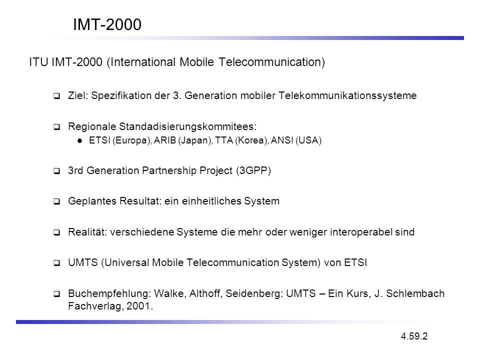IMT-2000 ITU IMT-2000 (International Mobile Telecommunication) Ziel: Spezifikation der 3. Generation mobiler Telekommunikationssysteme Regionale Stand