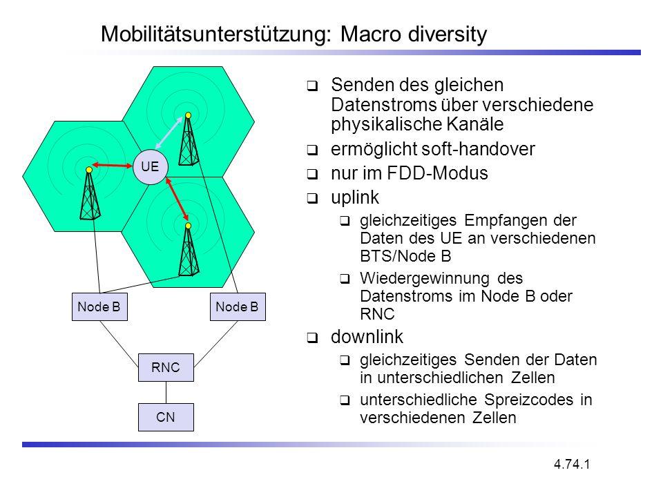 Mobilitätsunterstützung: Macro diversity Senden des gleichen Datenstroms über verschiedene physikalische Kanäle ermöglicht soft-handover nur im FDD-Mo