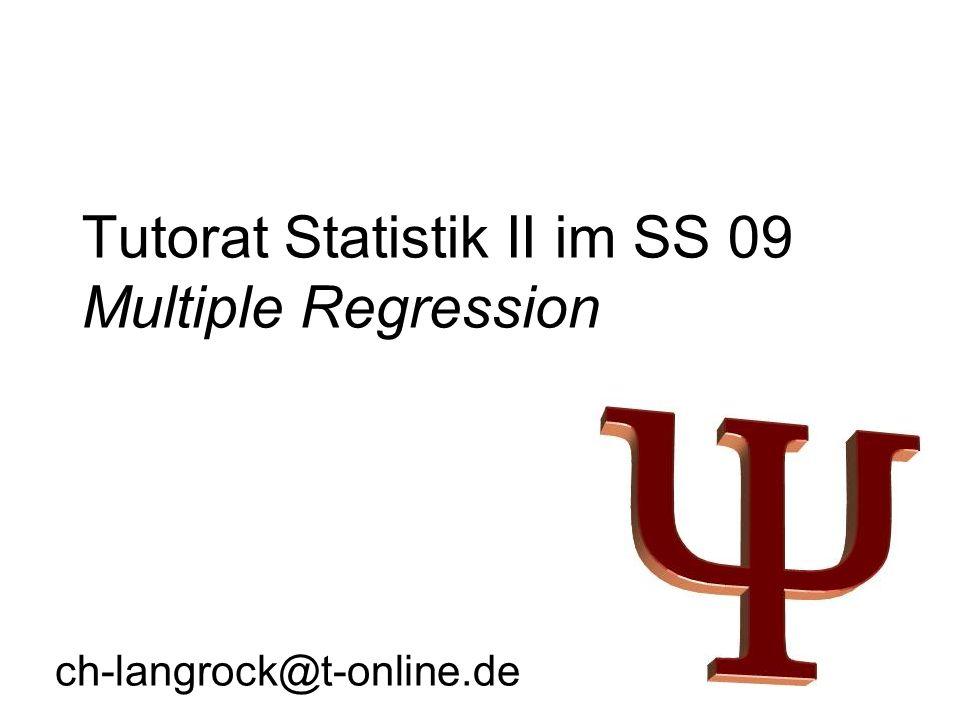 Tutorat Statistik II im SS 09 Multiple Regression ch-langrock@t-online.de