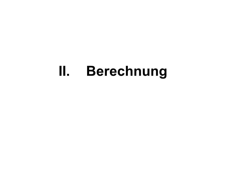 II.Berechnung