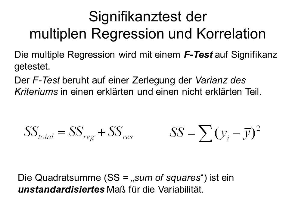 Signifikanztest der multiplen Regression und Korrelation Die multiple Regression wird mit einem F-Test auf Signifikanz getestet. Der F-Test beruht auf