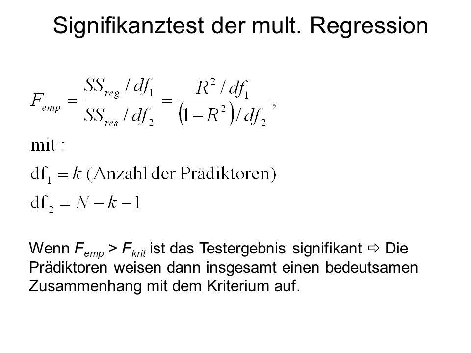 Wenn F emp > F krit ist das Testergebnis signifikant Die Prädiktoren weisen dann insgesamt einen bedeutsamen Zusammenhang mit dem Kriterium auf. Signi