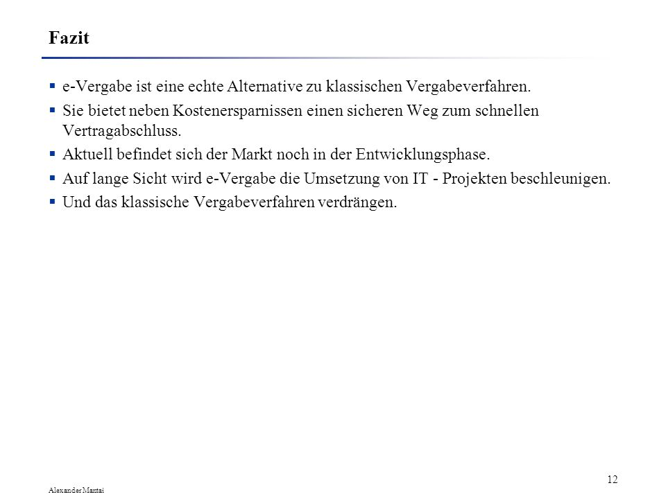 Alexander Mantai 11 Probleme und Risiken Sicherheit Inkomatible Verschlüsselungs- und Signierverfahren. Inkomatible Datenformate. Fehlbedienung durch
