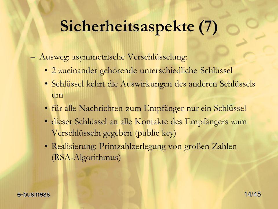 Sicherheitsaspekte (7) –Ausweg: asymmetrische Verschlüsselung: 2 zueinander gehörende unterschiedliche Schlüssel Schlüssel kehrt die Auswirkungen des