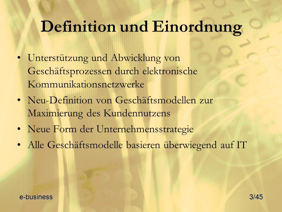 Definition und Einordnung Unterstützung und Abwicklung von Geschäftsprozessen durch elektronische Kommunikationsnetzwerke Neu-Definition von Geschäfts