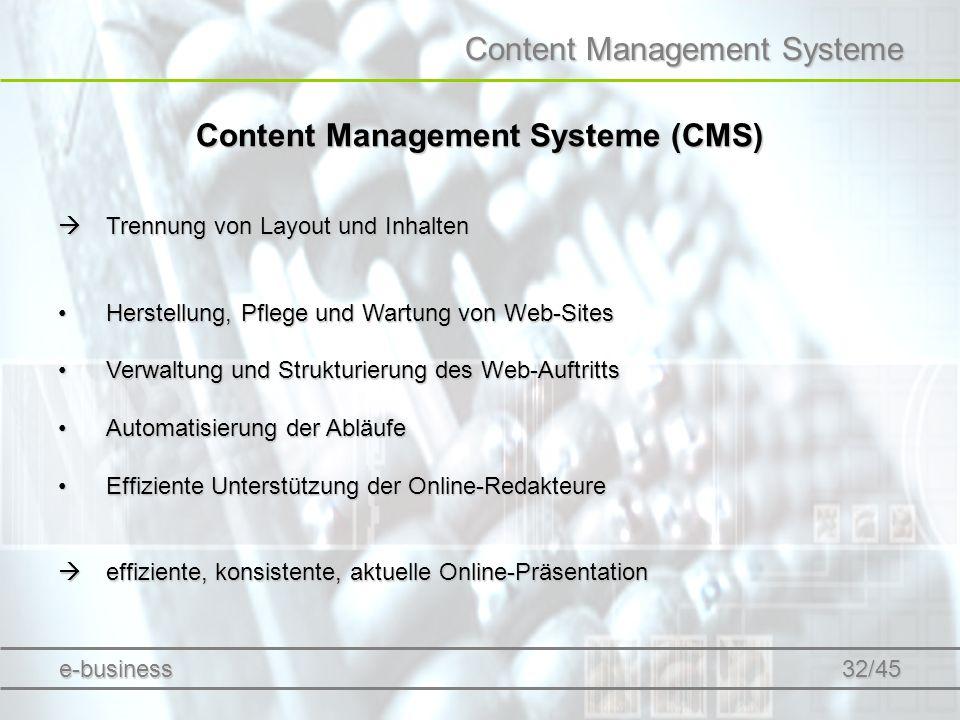 Content Management Systeme Content Management Systeme (CMS) Trennung von Layout und Inhalten Trennung von Layout und Inhalten Herstellung, Pflege und