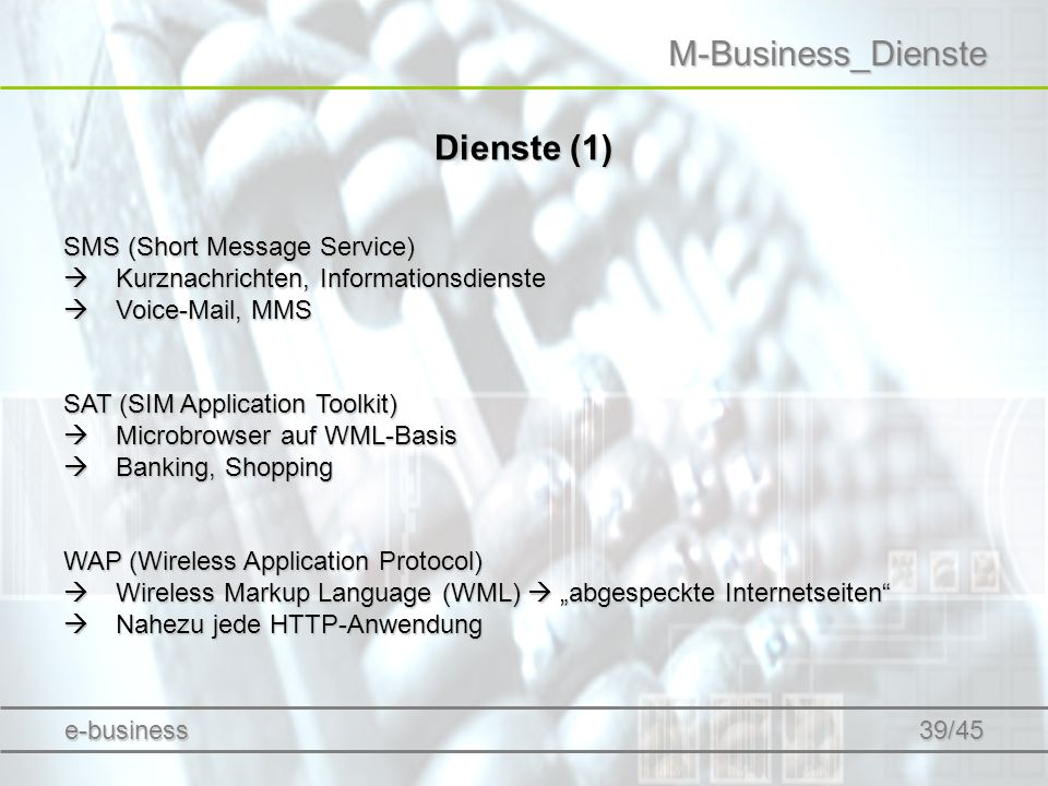 M-Business_Dienste Dienste (1) SMS (Short Message Service) Kurznachrichten, Informationsdienste Kurznachrichten, Informationsdienste Voice-Mail, MMS V