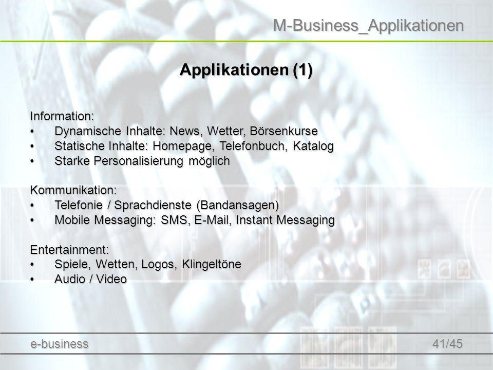 M-Business_Applikationen Applikationen (1) Information: Dynamische Inhalte: News, Wetter, BörsenkurseDynamische Inhalte: News, Wetter, Börsenkurse Sta