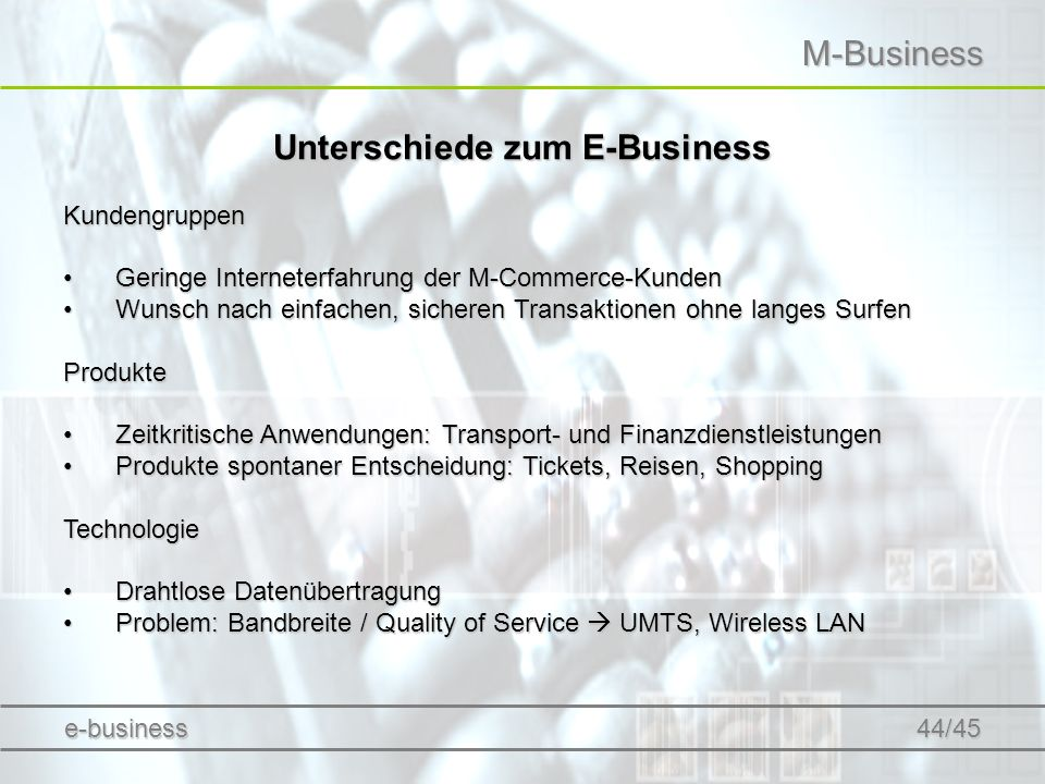 M-Business Unterschiede zum E-Business Kundengruppen Geringe Interneterfahrung der M-Commerce-KundenGeringe Interneterfahrung der M-Commerce-Kunden Wu