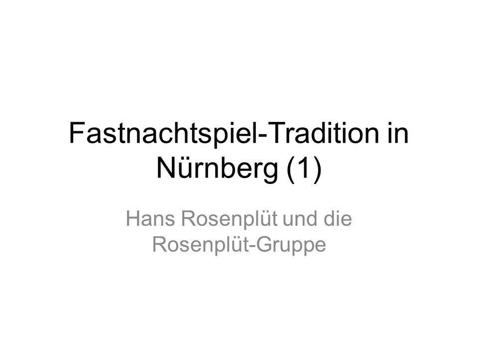 Fastnachtspiel-Tradition in Nürnberg (1) Hans Rosenplüt und die Rosenplüt-Gruppe