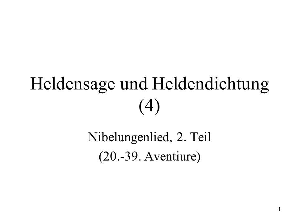 1 Heldensage und Heldendichtung (4) Nibelungenlied, 2. Teil (20.-39. Aventiure)