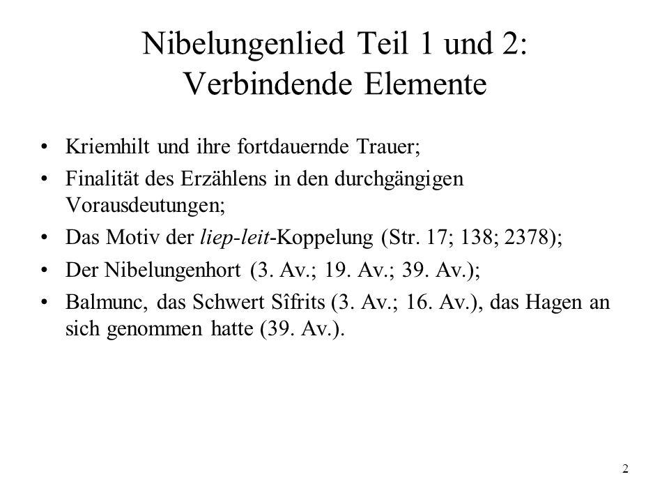 2 Nibelungenlied Teil 1 und 2: Verbindende Elemente Kriemhilt und ihre fortdauernde Trauer; Finalität des Erzählens in den durchgängigen Vorausdeutung