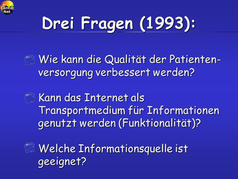 Wie kann die Qualität der Patienten- versorgung verbessert werden? Kann das Internet als Transportmedium für Informationen genutzt werden (Funktionali