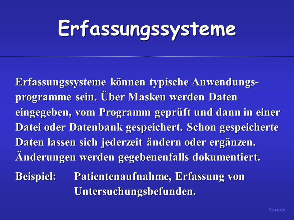 Erfassungssysteme Erfassungssysteme können typische Anwendungs- programme sein. Über Masken werden Daten eingegeben, vom Programm geprüft und dann in