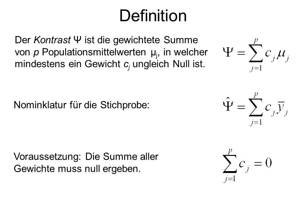 Definition Der Kontrast Ψ ist die gewichtete Summe von p Populationsmittelwerten μ j, in welcher mindestens ein Gewicht c j ungleich Null ist. Nominkl