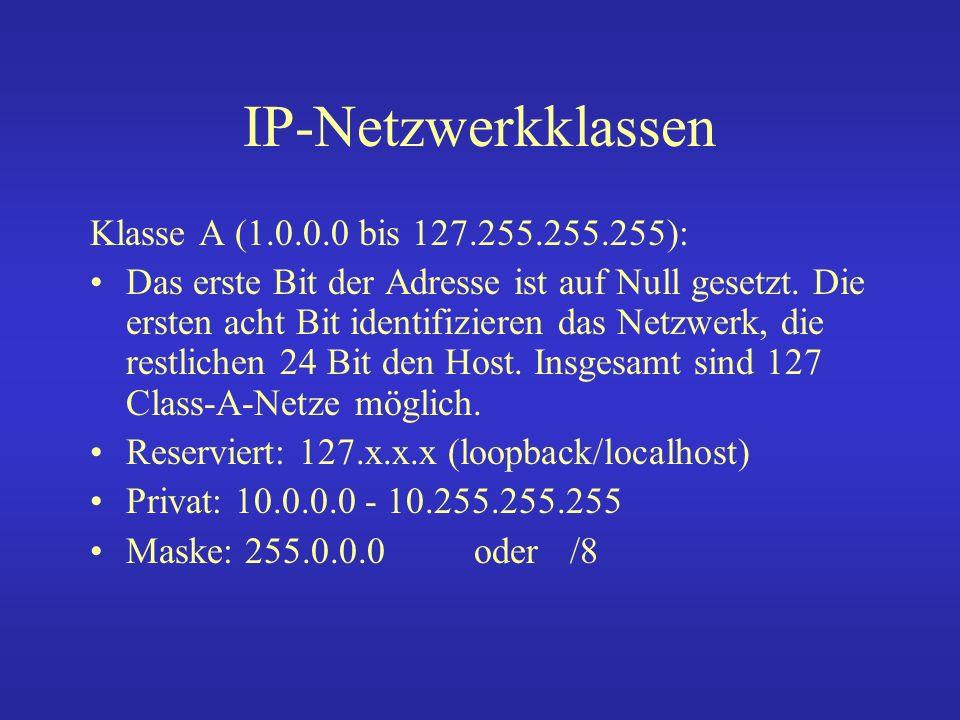 IP-Netzwerkklassen Das Klasse B (128.0.0.0 bis 191.255.255.255): Bei Klasse-B-Netzen ist das erste Bit auf Null, das zweite Bit auf eins gesetzt.