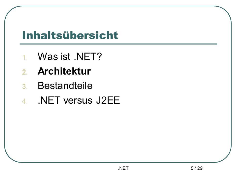 .NET 16 / 29 Bestandteile – Web Services Bereitstellung von Softwarelösungen via Internet durch Zugriff auf sprachunabhängige Assemblys unter Verwendung von HTTP, HTTP GET, HTTP POST, SOAP Übertragung als XML, früher SDL