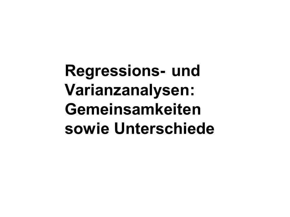Regressions- und Varianzanalysen: Gemeinsamkeiten sowie Unterschiede