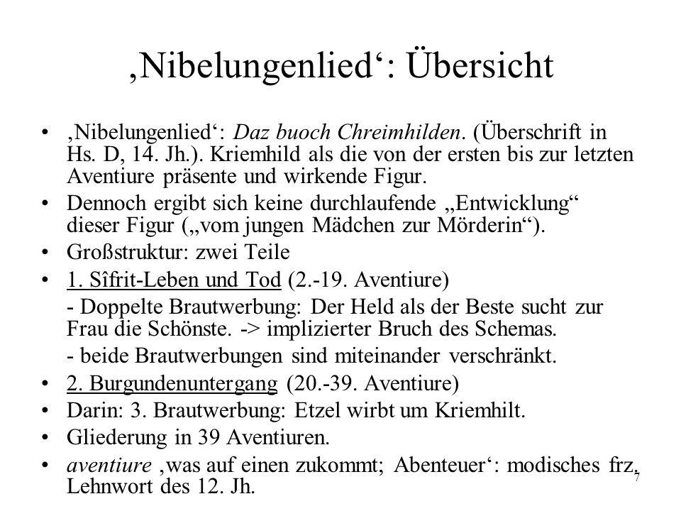 7 Nibelungenlied: Übersicht Nibelungenlied: Daz buoch Chreimhilden. (Überschrift in Hs. D, 14. Jh.). Kriemhild als die von der ersten bis zur letzten