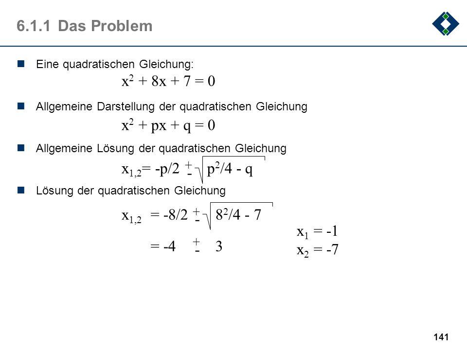 140 6.1Ein Beispiel Zunächst soll ein kleines Beispiel in eine mögliche Aufgabenstellung aus dem (bekannten) Bereich der Mathematik einführen und dadu