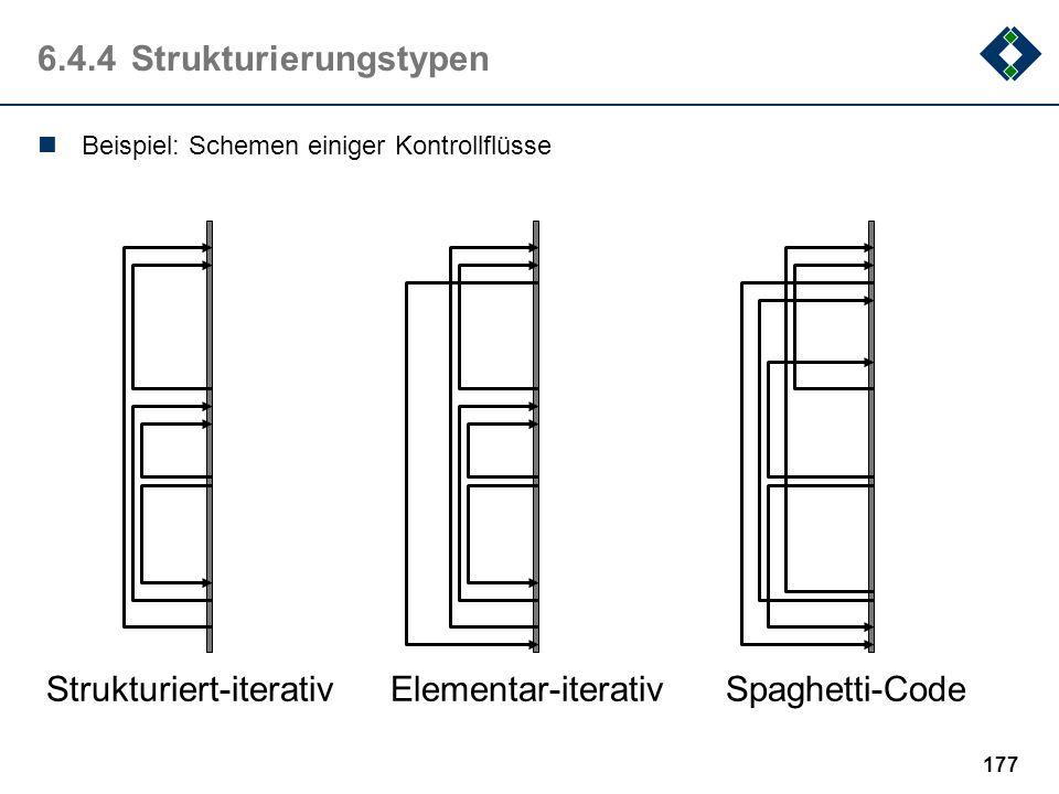 176 6.4.3Strukturiert-iterative Beschreibungsform Sprünge können alle höhere Strukturierungsarten funktional abbilden. Hier gilt auch der Umkehrschlus