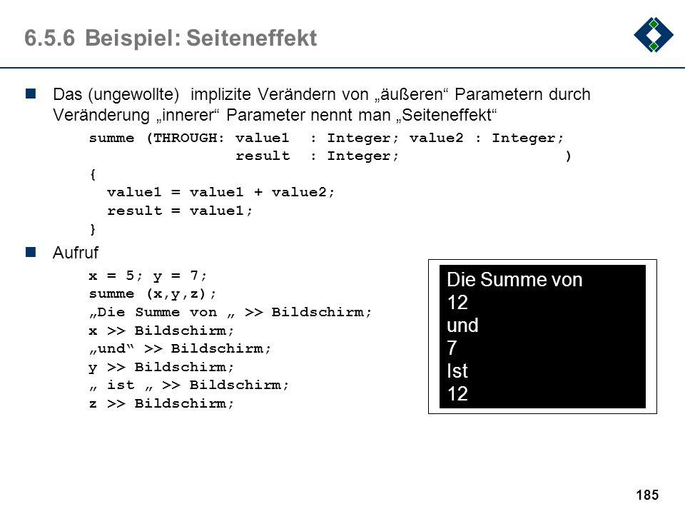 184 6.5.5Eigenschaften Jeder Block kann über einen Satz lokaler Variable verfügen, die außerhalb des Blockes nicht sichtbar sind Die Variablenbezeichn