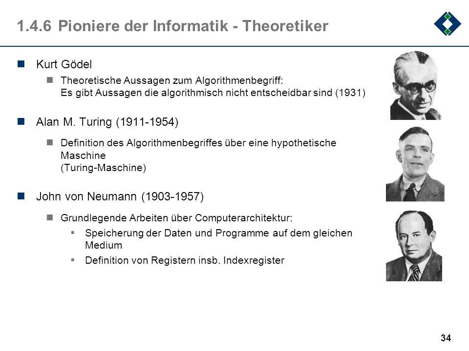 33 1.4.5Pioniere der Informatik - Praktiker Charles Babbage (1791-1871) Difference Engine (1812). Überprüfung von Logarithmentafeln. Alle Merkmale ein