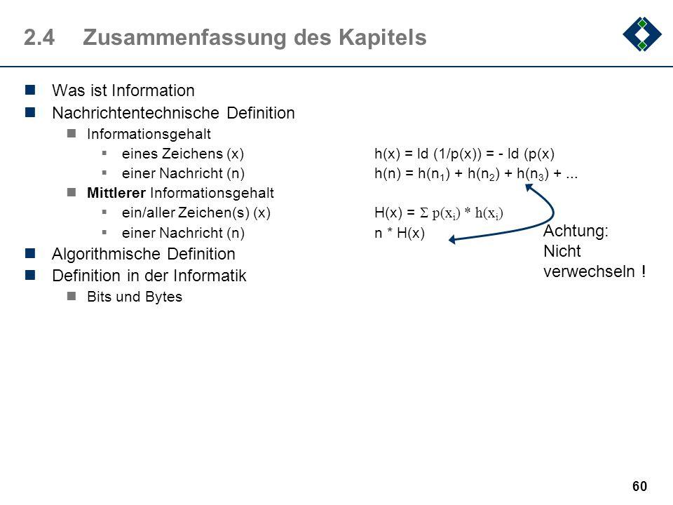 59 2.3.4Das Byte und mehr Aus bestimmten Gründen Geschwindigkeit von Lese- und Schreiboperationen Darstellungsmöglichkeit häufiger Zeichen (z.B. Alpha