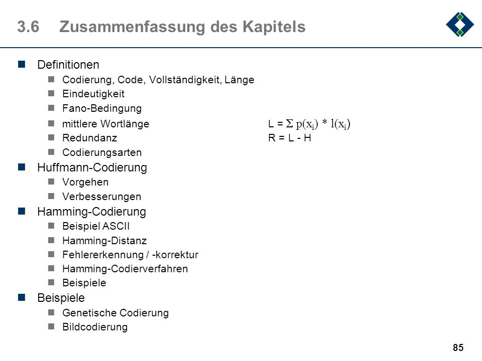 84 2.2.3Bildcodierung Datenkompression bei der Bildcodierung (z.B. JPEG, MPEG, …) durchläuft typischerweise vier Schritte: 1.Datenaufbereitung erzeugt