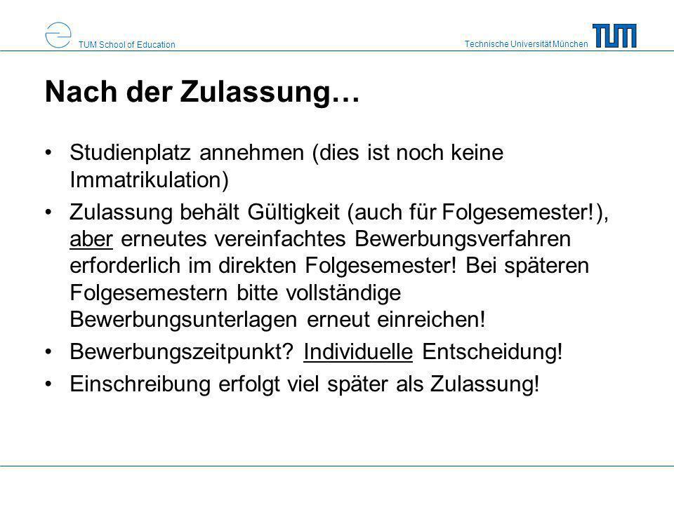 Technische Universität München TUM School of Education Nach der Zulassung… Studienplatz annehmen (dies ist noch keine Immatrikulation) Zulassung behäl