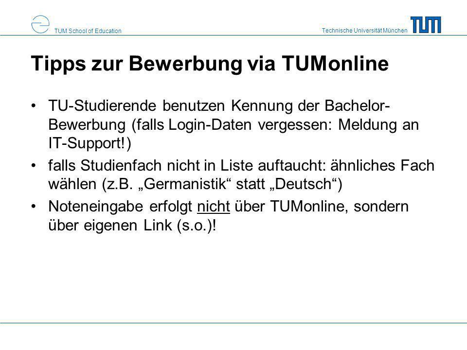 Technische Universität München TUM School of Education Tipps zur Bewerbung via TUMonline TU-Studierende benutzen Kennung der Bachelor- Bewerbung (fall