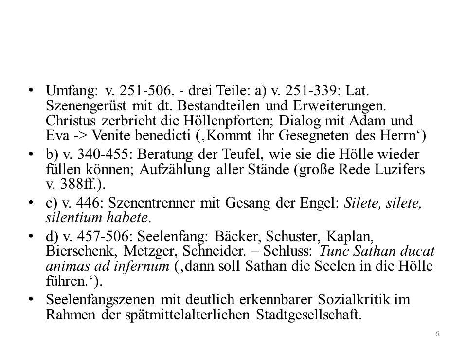 Höllenfahrt im Geistlichen Spiel 1. im Innsbrucker Osterspiel Umfang: v. 251-506. - drei Teile: a) v. 251-339: Lat. Szenengerüst mit dt. Bestandteilen