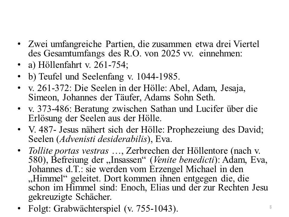 Höllenfahrt im Geistlichen Spiel 2. im Redentiner Osterspiel Zwei umfangreiche Partien, die zusammen etwa drei Viertel des Gesamtumfangs des R.O. von