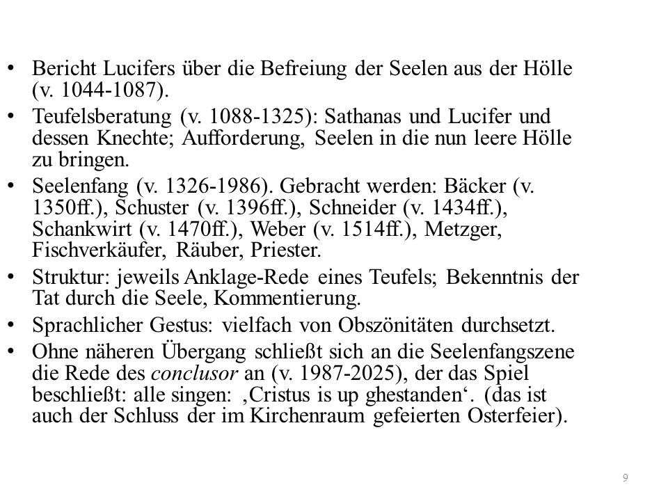 9 Bericht Lucifers über die Befreiung der Seelen aus der Hölle (v. 1044-1087). Teufelsberatung (v. 1088-1325): Sathanas und Lucifer und dessen Knechte