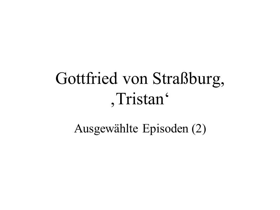 Gottfried von Straßburg, Tristan Ausgewählte Episoden (2)